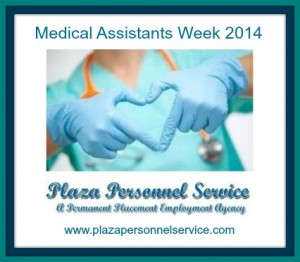 Medical Assistants Week 2014 Plaza Personnel Service Medical Staffing Agency San Diego