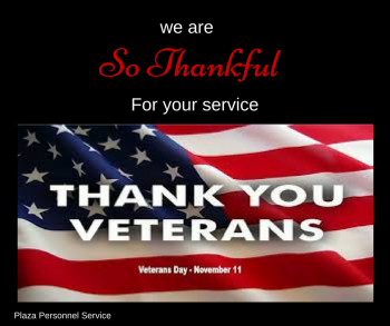 Plaza Personnel Service Thanks veterans and active military as well as their families