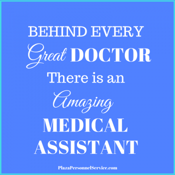 BEHIND EVERY great doctor there is an amazing medical assistant. Plaza Personnel medical assistant jobs san diego, ca